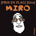 Miro Pris En Flag - Live
