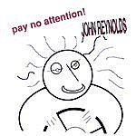 John Reynolds Pay No Attention