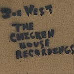 Joe West The Chicken House Recordings