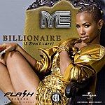 Me Billionaire (I Don't Care)