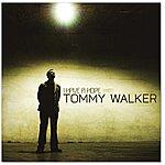 Tommy Walker I Have A Hope