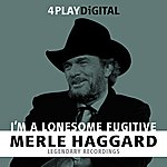 Merle Haggard I'm A Lonesome Fugitive - 4 Track Ep