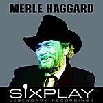 Merle Haggard Six Play: Merle Haggard - Ep