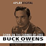 Buck Owens Down On The Corner Of Love - 4 Track Ep