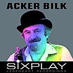 Acker Bilk Six Play: Acker Bilk - Ep