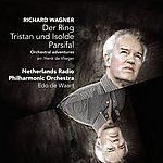 Netherlands Radio Philharmonic Der Ring - Tristan Und Isolde - Parsifal / Orchestral Adventures