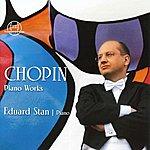 Eduard Stan Frédéric Chopin: Piano Works