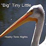 Big Tiny Little Honky Tonk Nights