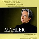 Michael Tilson Thomas Mahler: Songs With Orchestra