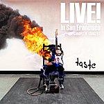 Taste Taste - Live In San Francisco