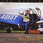 Joe Martin Kickin It