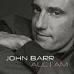 John Barr All I Am