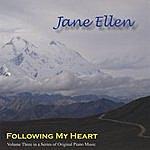 Jane Ellen Following My Heart