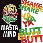 Mastamind Shake Ya Butt - Single