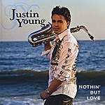 Justin Young Nothin' But Love