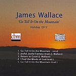 James Wallace Go Tell It On The Mountain