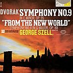 """George Szell Symphonies No. 9 In E Minor, Op. 95 """"From The New World"""" & No. 8 In G Major, Op. 88"""