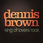 Dennis Brown King Of Lovers Rock