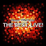 Roger Whittaker The Best, Live!
