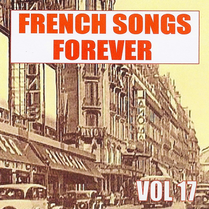 Cover Art: French Songs Forever, Vol. 17
