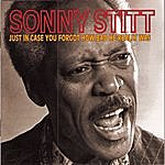 Sonny Stitt Just In Case You Forgot How Bad He Really Was