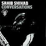 Sahib Shihab Conversations