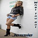 Jessie What You Got