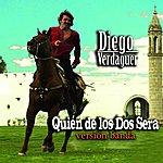 Diego Verdaguer Quien De Los Dos Sera Banda Vers.