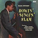 Slam Stewart Bowin' Singin' Slam