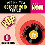 Off The Record October 2010: Pop Smash Hits