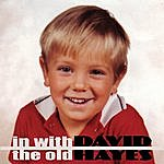 David Hayes In With The Old