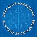 Deep Blue Something Breakfast At Tiffany's (Original Recording)