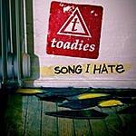 The Toadies Song I Hate ((Radio Single))