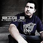 Big B I Need A Shawty (Feat. Louie Evol)