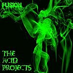 Fusion The Acid Projects