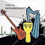 Harp 46 Entanglement