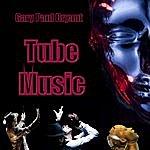 Gary Paul Bryant Tube Music