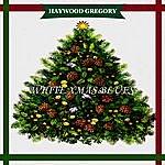 Haywood Gregory White Xmas Blues