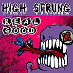 The High Strung Real Good