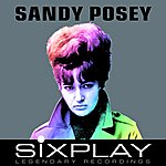 Sandy Posey Six Play: Sandy Posey - Ep