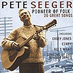 Pete Seeger Pioneer Of Folk