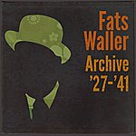 Fats Waller Archive '27-'41