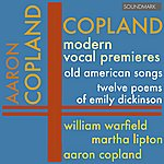 William Warfield Copland: Modern Vocal Premieres - Old American Songs, Twelve Poems Of Emily Dickinson - Warfield, Lipton, And Copland