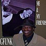 G-Funk Me & My Friends