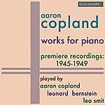 Leonard Bernstein Copland: Works For Piano - Premiere Recordings, 1945-1949, Played By Aaron Copland, Leonard Bernstein, And Leo Smit
