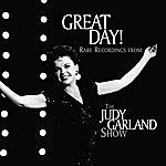 Judy Garland Great Day! Rare Recordings From The Judy Garland Show