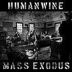 Humanwine Mass Exodus