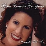 Gina Lenee' Moments With You