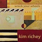 Kim Richey Wreck Your Wheels