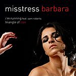 Misstress Barbara I'm Running Feat. Sam Roberts / Triangle Of Love